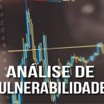 Entenda a importância da análise de vulnerabilidades para seu negócio