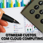 Como reduzir os custos com cloud computing?