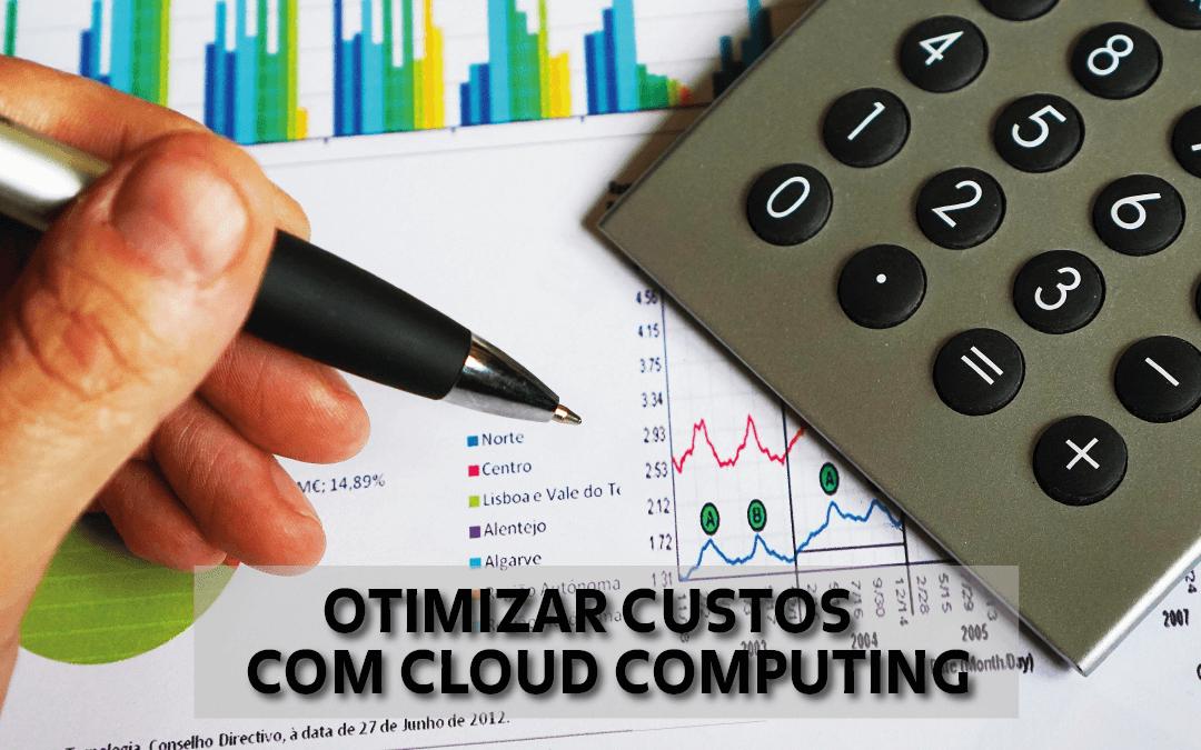 Como reduzir os custos com cloud computing?