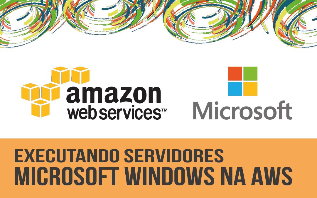 Executando servidores Microsoft Windows na AWS