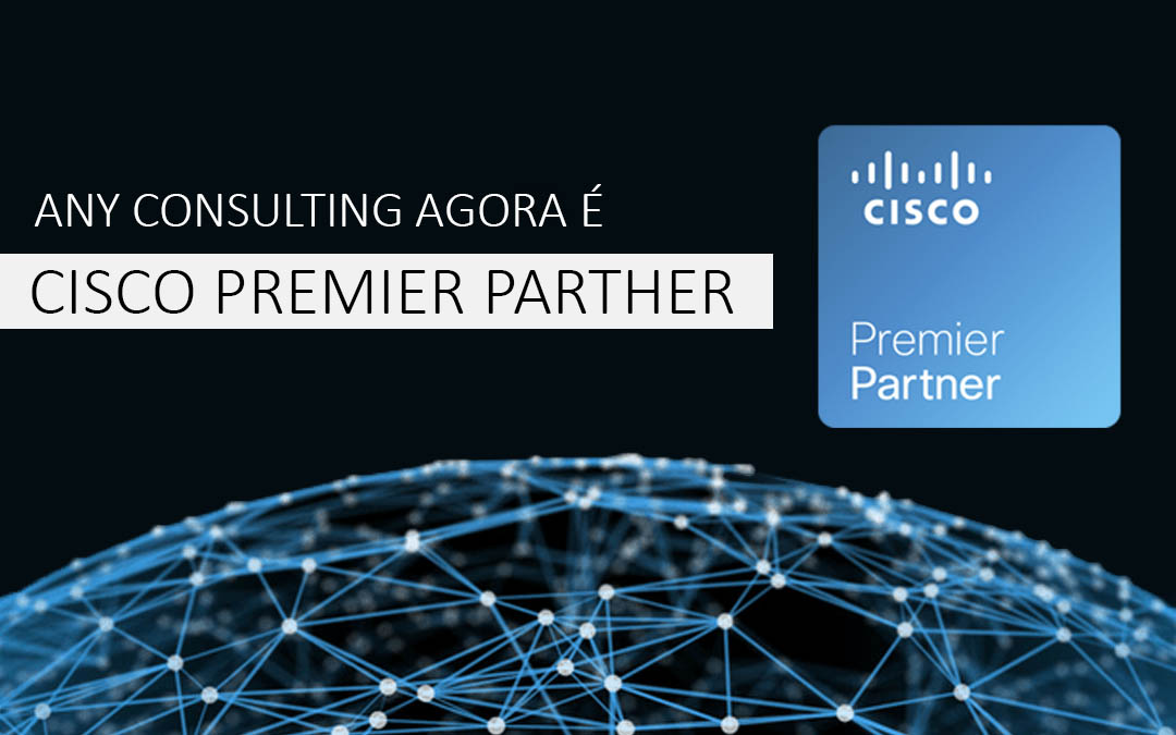 Any Consulting agora é Cisco Premier Parther