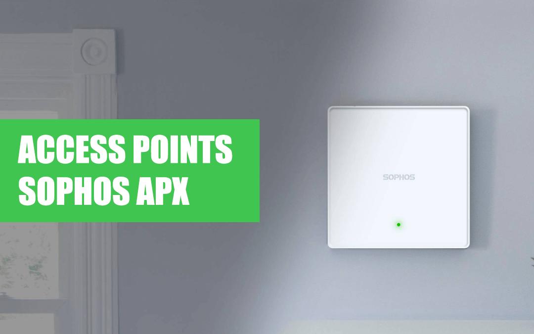 Conheça os Access Points Sophos APX Series