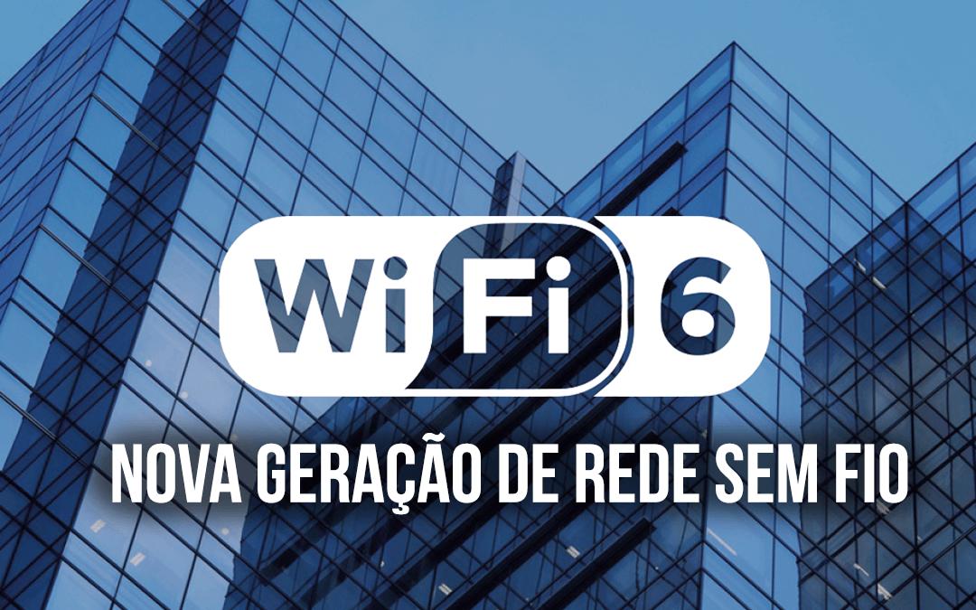O que é WI-FI 6, a nova geração de rede sem fio?
