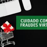 Fraudes virtuais: como não cair em golpes