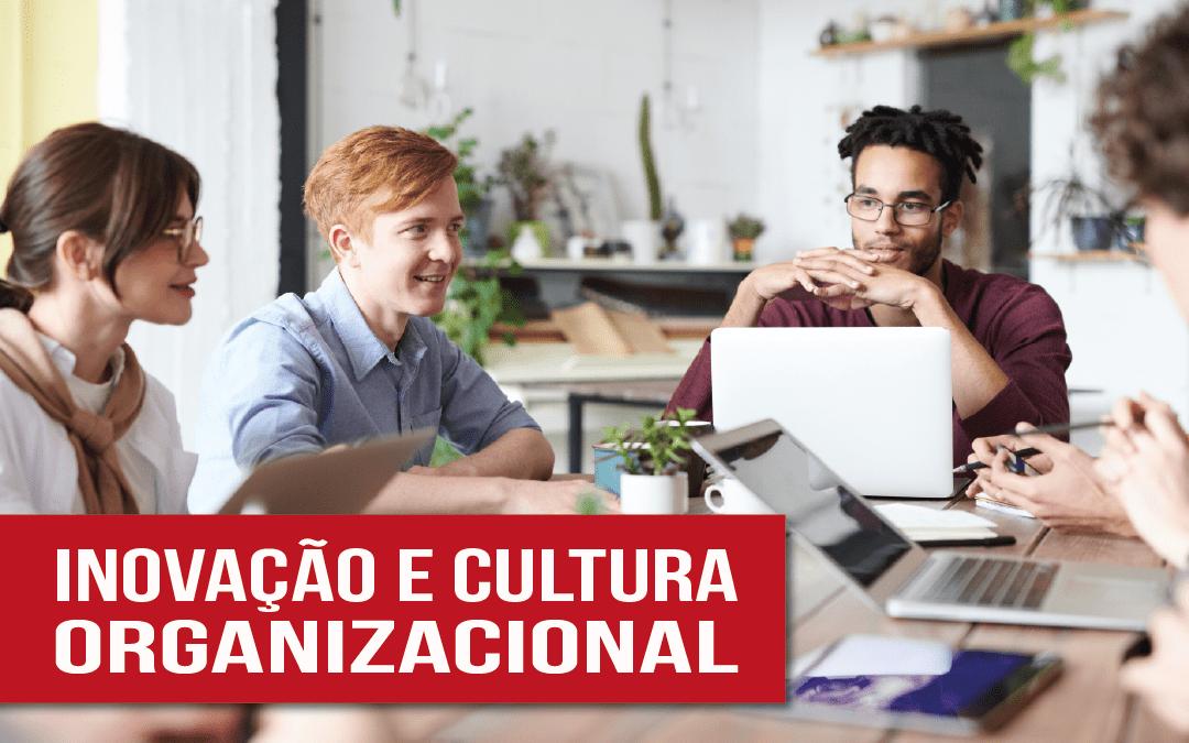 Inovação corporativa e cultura organizacional - uma dupla essencial